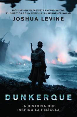 Dunkerque: La Historia Que Inspire La Pelicula