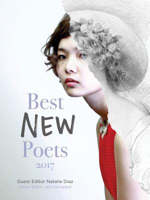 Best New Poets 2017: 50 Poems from Emerging Writers