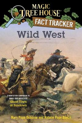 Wild West: A Nonfiction Companion to Magic Tree House # 10, Ghost Town at Sundown
