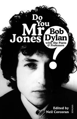 Do You, Mr Jones?: Bob Dylan With the Poets & Professors
