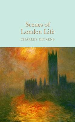 Scenes of London Life: From Sketches by Boz