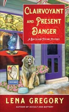 Clairvoyant and Present Danger