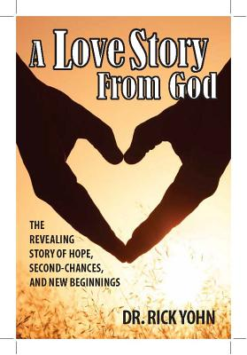 A Love Story from God: The Revealing Story of Hope, Second-chances, and New Beginnings