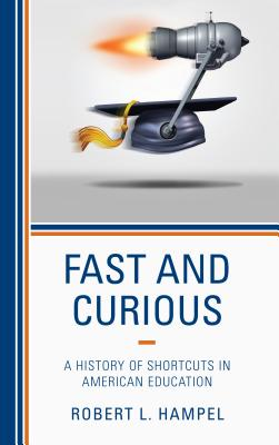 Fast and Curious: A History of Shortcuts in American Education