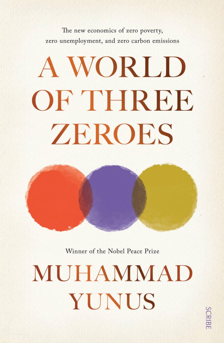 A World of Three Zeroes: the new economics of zero poverty, zero unemployment, and zero carbon emissions