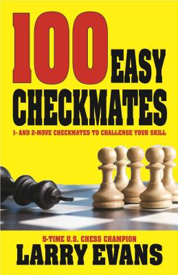 100 Easy Checkmates: 1- and 2-move Checkmates to Challenge Your Skill