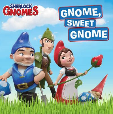 Gnome, Sweet Gnome