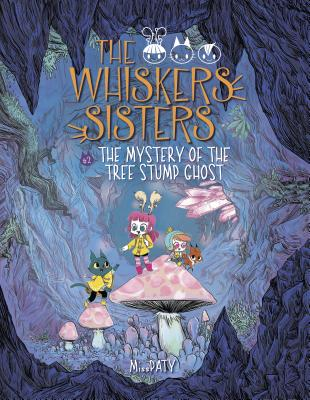 The Whiskers Sisters 2: The Mystery of the Tree Stump Ghost