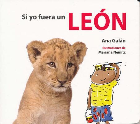 Si yo fuera un león / If I Were a Lion
