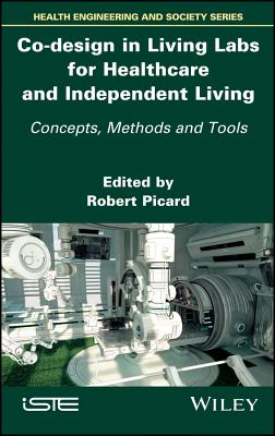 Co-Design in Living Labs for Healthcare and Independent Living: Concepts, Methods and Tools