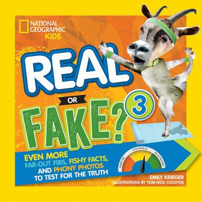 Real or Fake?: Even More Far-out Fibs, Fishy Facts, and Phony Photos to Test for the Truth