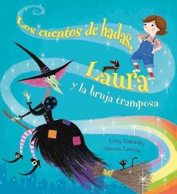 Los cuentos de hadas, Laura y la Bruja tramposa / Fairy Tale Frankie and the Tricky Witch