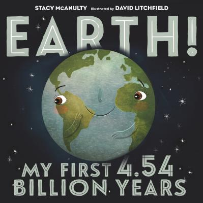 Earth!: My First 4.54 Billion Years