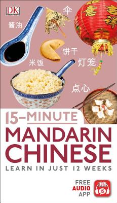 15-Minute Mandarin Chinese: Learn in Just 12 Weeks