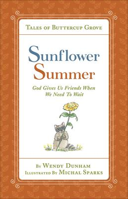 Sunflower Summer: God Gives Us Friends When We Need to Wait