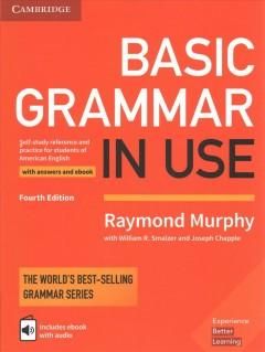 Basic Grammar in Use With Answers and Ebook: Self-study Reference and Practice for Students of American English