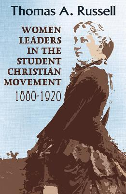 Women Leaders in the Student Christian Movement: 1880-1920