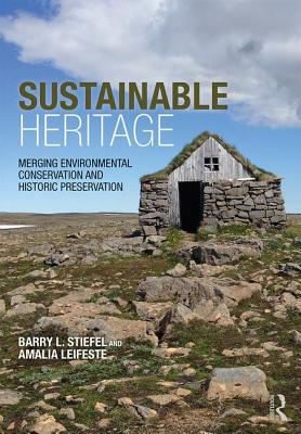 Sustainable Heritage: Merging Environmental Conservation and Historic Preservation