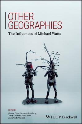 Other Geographies: The Influences of Michael Watts