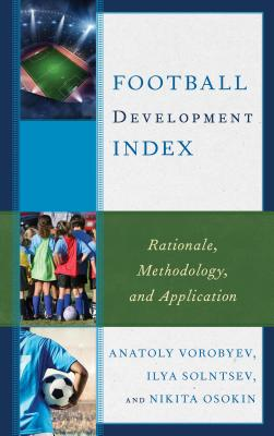 Football Development Index: Rationale, Methodology, and Application