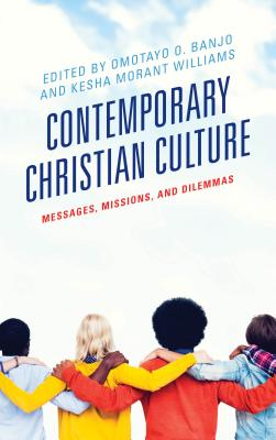 Contemporary Christian Culture: Messages, Missions, and Dilemmas
