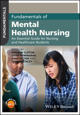 Fundamentals of Mental Health Nursing: An Essential Guide for Nursing and Healthcare Students