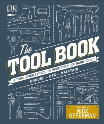 The Tool Book: A Tool Lover's Guide to More Than 200 Hand Tools
