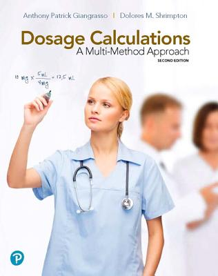 Dosage Calculations + Mynursinglab With Pearson Etext Access Card: A Multi-Method Approach