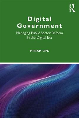 Digital Government: Managing Public Sector Reform in the Digital Era
