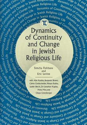 Dynamics of Continuity and Change in Jewish Religious Life