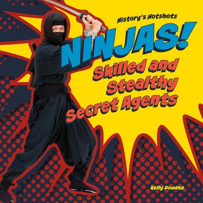 Ninjas! Skilled and Stealthy Secret Agents