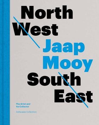 North West South East: Jaap Mooy: The Artist and His Collector