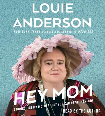 Hey Mom: Stories from My Mother, but You Can Read Them Too