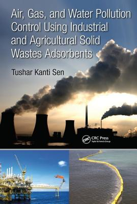 Air, Gas, and Water Pollution Control Using Industrial and Agricultural Solid Wastes Adsorbents
