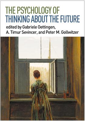 The Psychology of Thinking About the Future