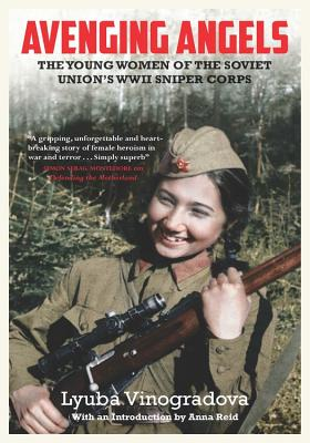 Avenging Angels: Soviet Women Snipers on the Eastern Front (1941-1945)