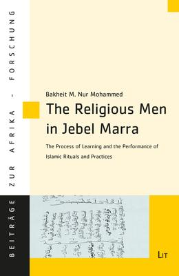 The Religious Men in Jebel Marra: The Process of Learning and the Performance of Islamic Rituals and Practices