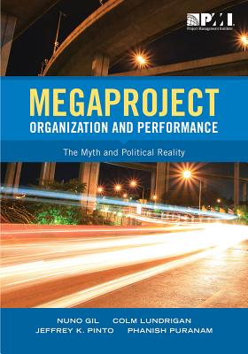Megaproject Organization and Performance: The Myth and Political Reality
