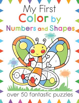 My First Color by Numbers and Shapes: Over 50 Fantastic Puzzles
