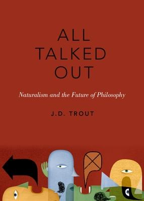 All Talked Out: Naturalism and the Future of Philosophy