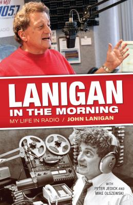 Lanigan in the Morning: My Life in Radio