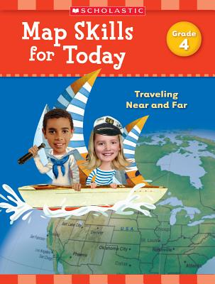 Map Skills for Today Grade 4: Traveling Near and Far