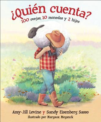 ¿Quién cuenta?/ Who Counts?: 100 Ovejas, 10 Monedas Y 2 Hijos/ 100 Sheep, 10 Coins and 2 Children