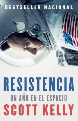 Resistencia / Endurance: Un año en el espacio / A Year in Space, A Lifetime of Discovery