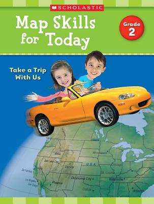 Map Skills for Today Grade 2: Take a Trip With Us