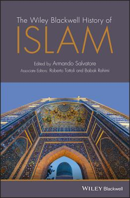 The Wiley-Blackwell History of Islam
