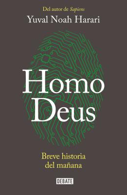Homo Deus: Breve historia del mañana / A Brief History of Tomorrow