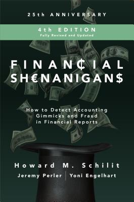Financial Shenanigans: How to Detect Accounting Gimmicks and Fraud in Financial Reports: 25th Anniversary