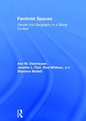 Feminist Spaces: Gender and Geography in a Global Context