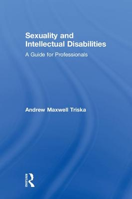 Sexuality and Intellectual Disabilities: A Guide for Professionals